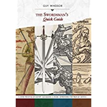 The Swordsman's Quick Guide Compilation volume 1: The Seven Principles of Mastery, Choosing a Sword, Preparing for Freeplay, Ethics (English Edition)