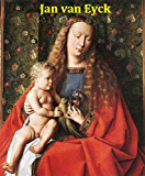 68 Color Paintings of Jan van Eyck - Flemish Renaissance Painter (c.1395 - July 9, 1441) (English Edition)