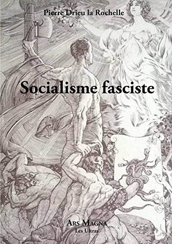 Socialisme fasciste par Pierre Drieu La Rochelle