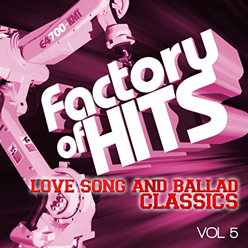Factory of Hits - Love Song an...