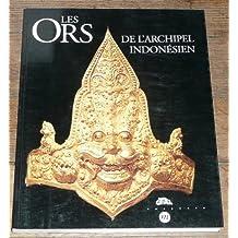 Les Ors de l'archipel indonésien