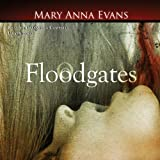 Floodgates: A Faye Longchamp Mystery