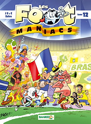 Les Foot maniacs - tome 12