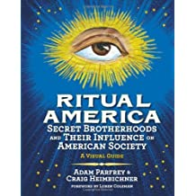 Ritual America: Secret Brotherhoods and Their Influence on American Society: A Visual Guide by Craig Heimbichner (2012-03-06)
