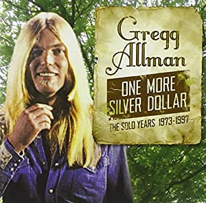 Gregg Allman -  The Solo Years 1973-1997: One More Silver Dollar