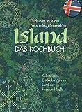 Island Kochbuch: Isländische Küche. Abwechslungsreiche Rezepte aus Island. Isländisch Kochen ist angesagt - Gudrun M. H. Kloes