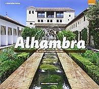 Alhambra de Granada: El arte de la arquitectura par Dosde Editorial