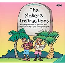 The Maker's Instructions: Helping Children to Explore and Understand the Ten Commandments by Sarah Knights-Johnson (2006-10-21)
