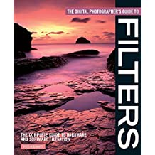 The Digital Photographer's Guide to Filters: The Complete Guide to Hardware and Software Filtration by Ross Hoddinott (25-Jul-2008) Paperback