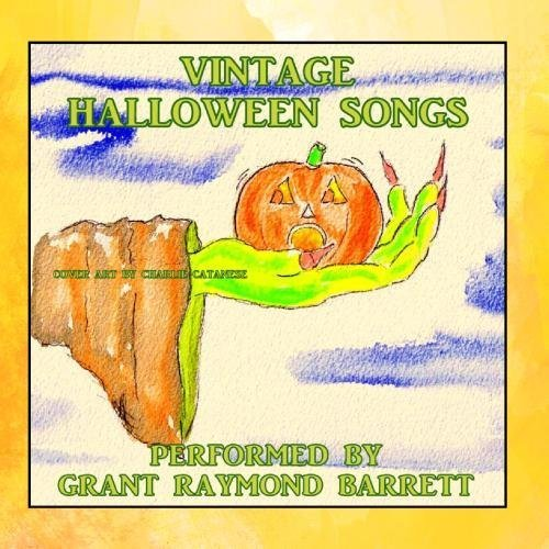 Vintage Halloween Songs by Grant Raymond Barrett (Grant Raymond Halloween Barrett)