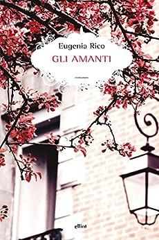Gli amanti di [Rico, Eugenia]