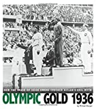 Olympic Gold 1936: How the Image of Jesse Owens Crushed Hitlers Evil Myth (Captured History Sports)