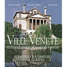 Ville venete tra lago di Garda e laguna di Venezia. Il territorio, arte, storia, cultura e tradizioni. Ediz. italiana e inglese
