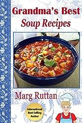 Grandma's Best Soup Recipes (Grandma's Best Recipes Book 7) (English Edition)