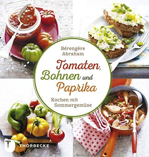 Preisvergleich Produktbild Tomate, Bohnen und Paprika - Kochen mit Sommergemüse