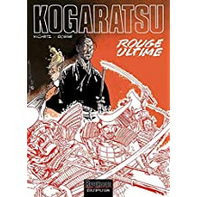 Kogaratsu, tome 10 : Rouge ultime