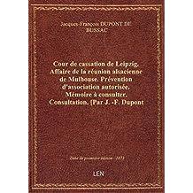 Cour de cassation de Leipzig. Affaire de la réunion alsacienne de Mulhouse. Prévention d'association