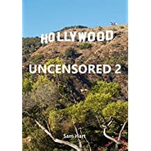HOLLYWOOD UNCENSORED 2 (English Edition)