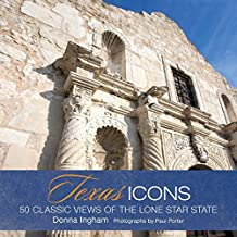 Texas Icons: 50 Classic Views of the Lone Star State by Donna Ingham (2012-08-07)