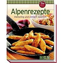 Alpenrezepte (Minikochbuch): Vielseitig und einfach köstlich