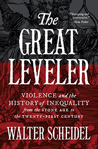 The Great Leveler: Violence and the History of Inequality from the Stone Age to the Twenty-First Century (The Princeton Economic History of the Western World Book 69) (English Edition) por Walter Scheidel