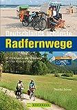 Deutschlands schönste Radfernwege: 25.000 Kilometer und 50 Radwege zwischen Küste und Alpen