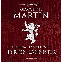 L'arguzia e la saggezza di Tyrion Lannister (Italian Edition)
