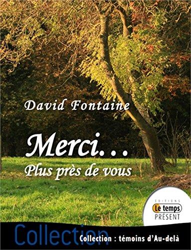 Merci... Plus près de vous par David Fontaine