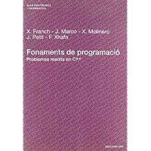 Fonaments de programació: Problemes resolts en C++ (Aula Politècnica)