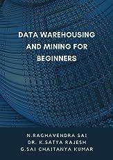 Data Warehousing and Mining for Beginners