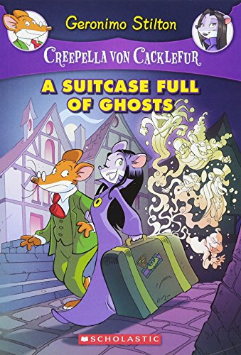 A Suitcase Full of Ghosts (Creepella Von Cacklefur #7): A Geronimo Stilton Adventure