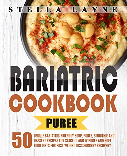 Bariatric cookbook puree 50 unique bariatric friendly soup puree a lower priced version of this book is available forumfinder Gallery