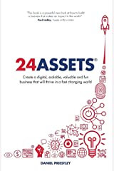 24 Assets: Create a digital, scalable, valuable and fun business that will thrive in a fast changing world Paperback