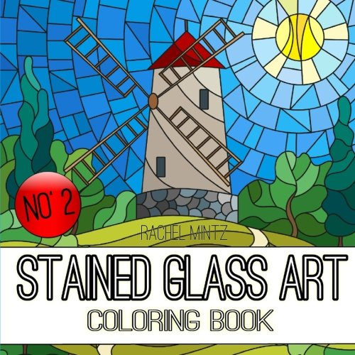 Stained Glass Art Coloring Book - No' 2: Mosaic Landscapes and Nature Designs For Teenagers & Adults