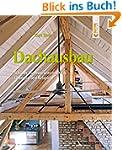 Dachausbau: Dachräume zum Wohlfühlen....