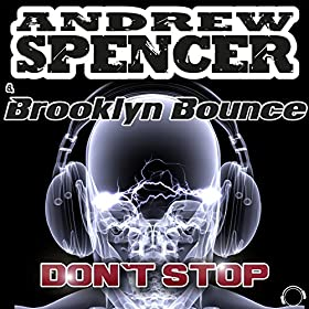 Andrew Spencer & Brooklyn Bounce-Don't Stop