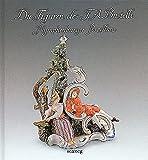 Die Figuren des F.A. Bustelli: Nymphenburger Porzellan