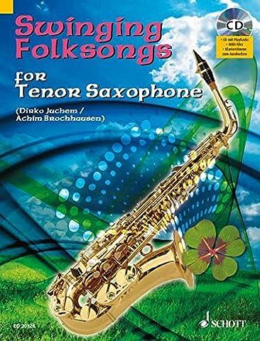Swinging Folksongs for Tenor Saxophone: + CD mit Playbacks und Klavierstimme zum Ausdrucken. Tenor-Saxophon; Klavier ad lib.. Spielbuch mit CD.