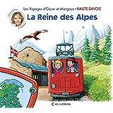 Les voyages d'Oscar et Margaux - Haute Savoie- La Reine des Alpes