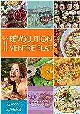La révolution ventre plat: Perdez du poids sainement et durablement !