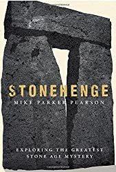 Stonehenge: Exploring the Greatest Stone Age Mystery by Mike Parker Pearson (2012-06-07)