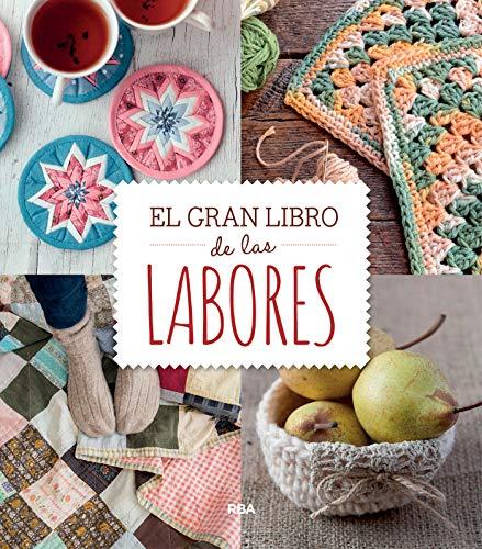 El gran libro de las labores (PRACTICA) (Spanish Edition) -