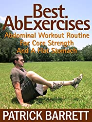 Best Ab Exercises: Abdominal Workout Routine For Core Strength And A Flat Stomach (English Edition)