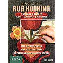 Introduction to Rug Hooking: A Beginner's Guide to Tools, Techniques, and Materials (English Edition)