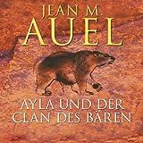 Ayla und der Clan des Bären (Ayla 1) - Jean M. Auel