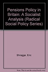 Pensions Policy in Britain: A Socialist Analysis (Radical Social Policy Series) Hardcover