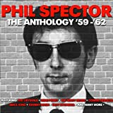 Phil Spector: The Anthology '59 - '62