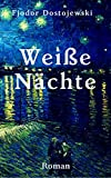 Weiße Nächte: Vollständige deutsche Ausgabe