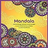 Livre de coloriage adulte pour homme Mandala 120+ pages - La nature fait les hommes semblables. La vie les rend différents....