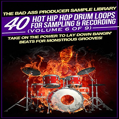 40 Hot Hip Hop Drum Loops for Sampling & Recording (Volume 6 of 9)